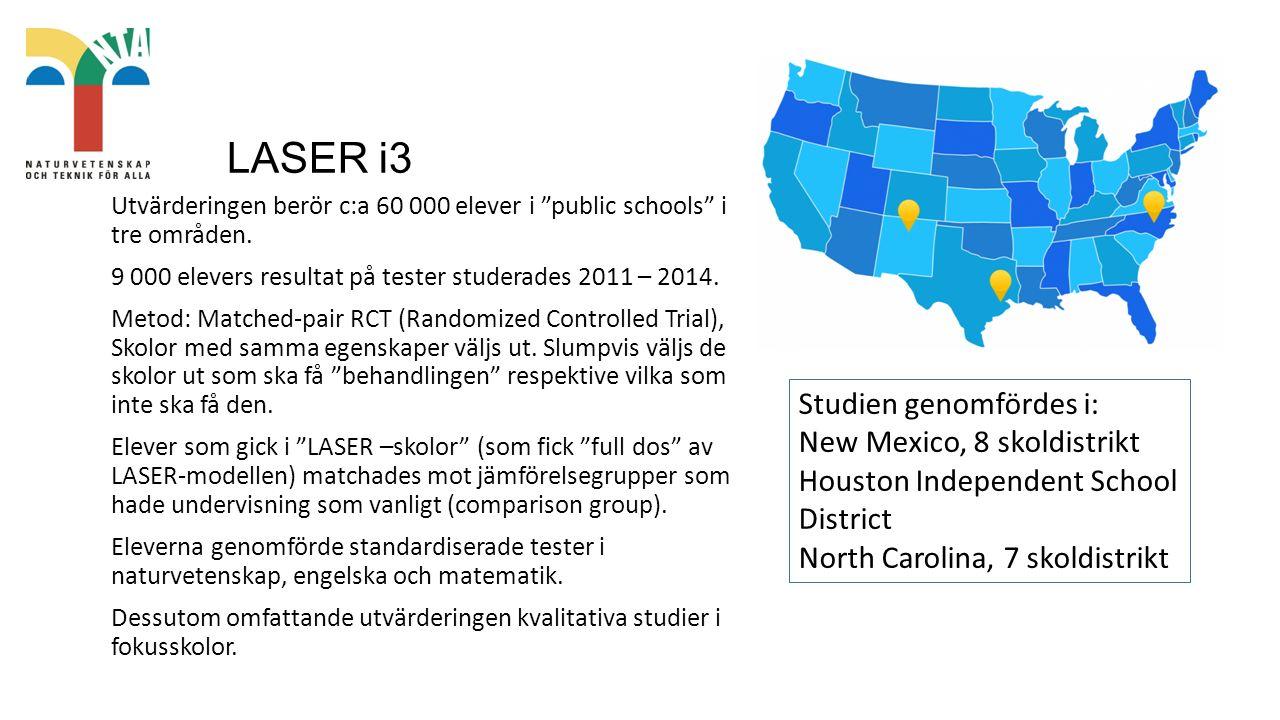 LASER i3 Utvärderingen berör c:a 60 000 elever i public schools i tre områden.