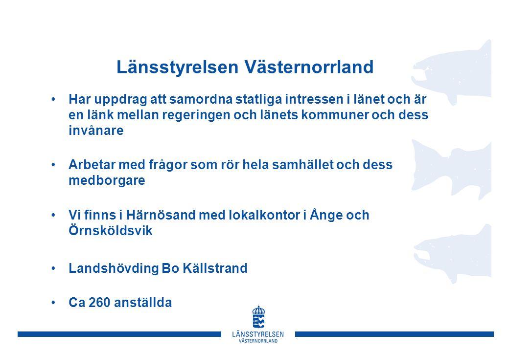 Länsstyrelsen Västernorrland Har uppdrag att samordna statliga intressen i länet och är en länk mellan regeringen och länets kommuner och dess invånare Arbetar med frågor som rör hela samhället och dess medborgare Vi finns i Härnösand med lokalkontor i Ånge och Örnsköldsvik Landshövding Bo Källstrand Ca 260 anställda