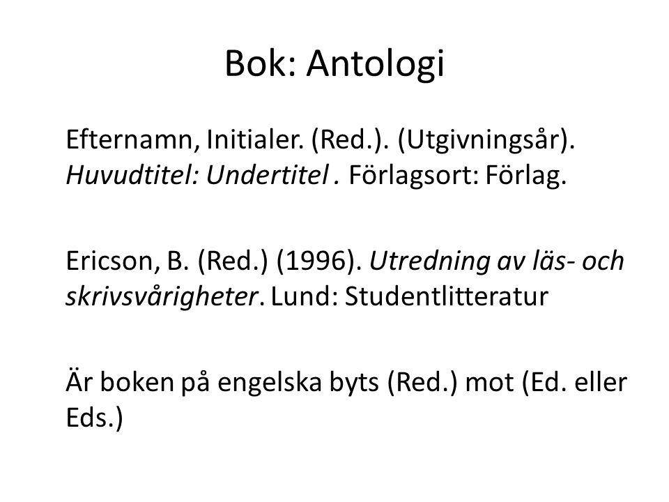 Bok: Antologi Efternamn, Initialer. (Red.). (Utgivningsår).