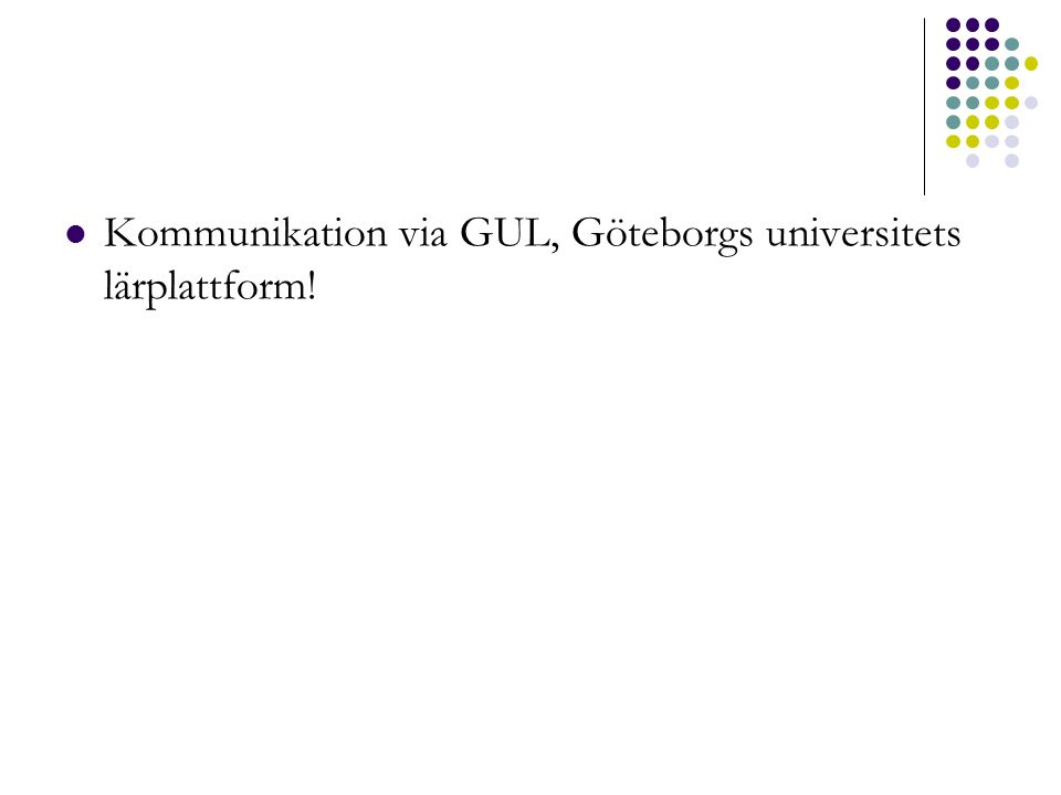 Kommunikation via GUL, Göteborgs universitets lärplattform!