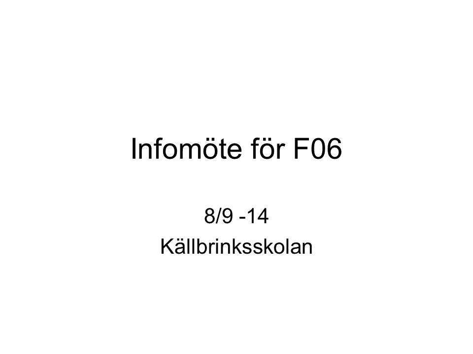 Infomöte för F06 8/9 -14 Källbrinksskolan
