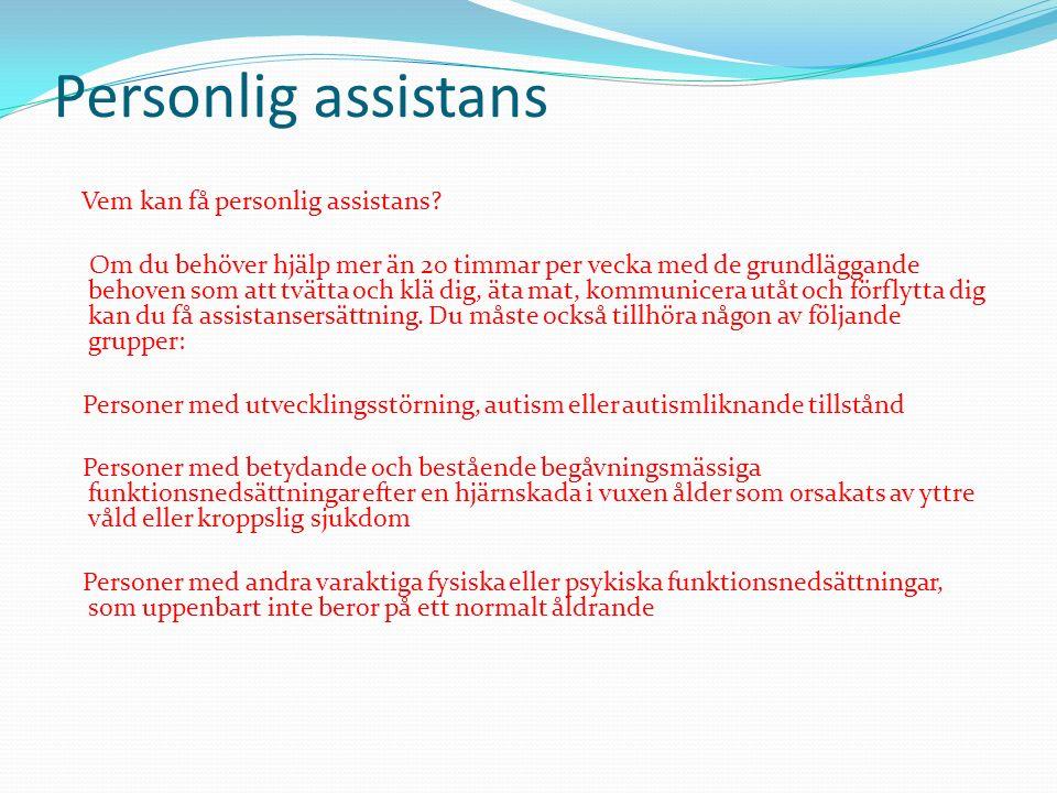 Personlig assistans Vem kan få personlig assistans.