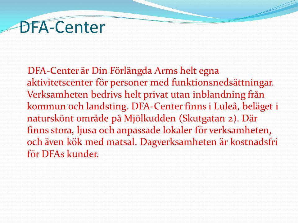DFA-Center DFA-Center är Din Förlängda Arms helt egna aktivitetscenter för personer med funktionsnedsättningar.