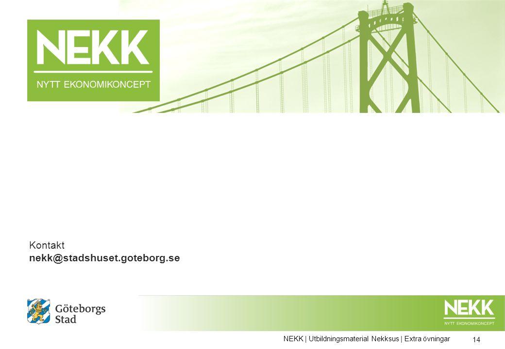 14 Kontakt nekk@stadshuset.goteborg.se NEKK | Utbildningsmaterial Nekksus | Extra övningar