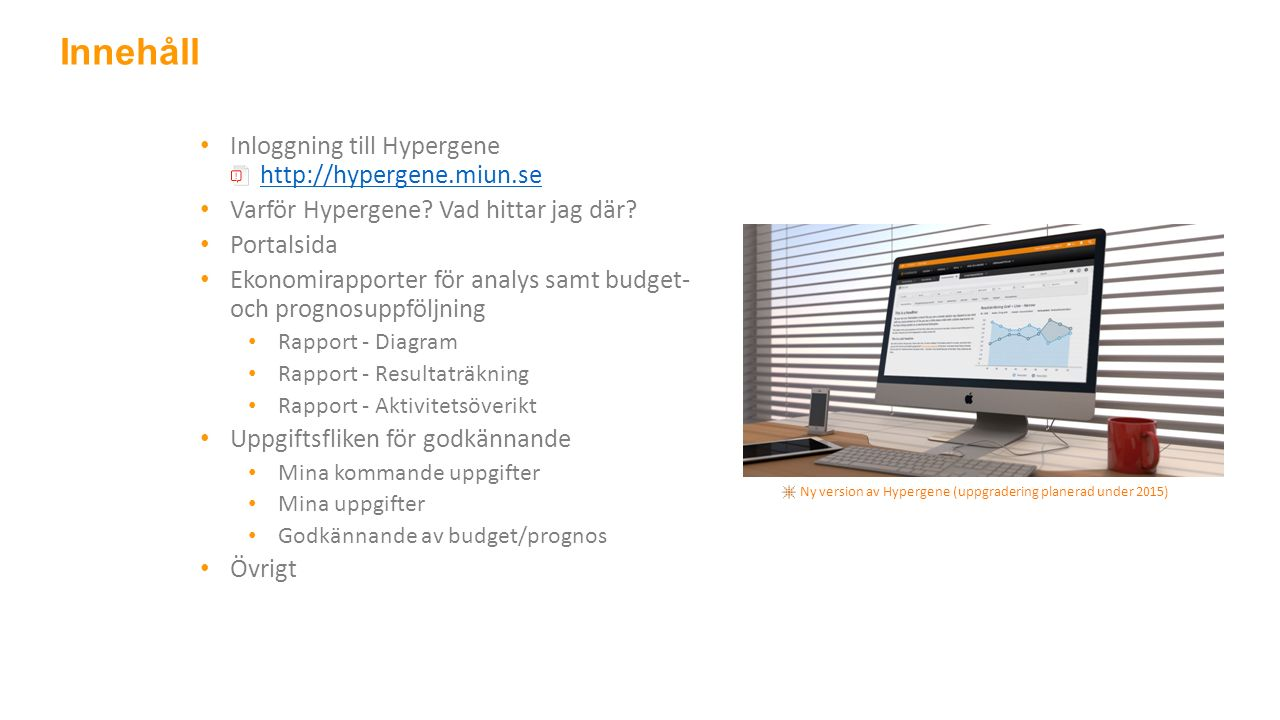 Inloggning till Hypergene http://hypergene.miun.sehttp://hypergene.miun.se Varför Hypergene.