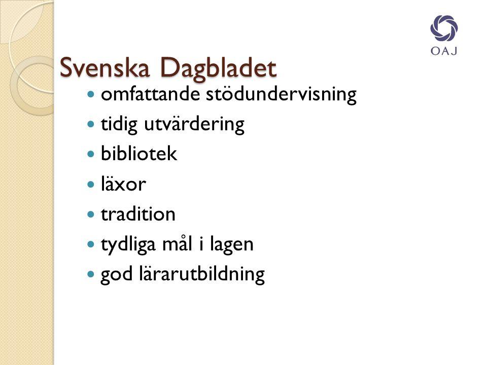 Svenska Dagbladet Svenska Dagbladet omfattande stödundervisning tidig utvärdering bibliotek läxor tradition tydliga mål i lagen god lärarutbildning