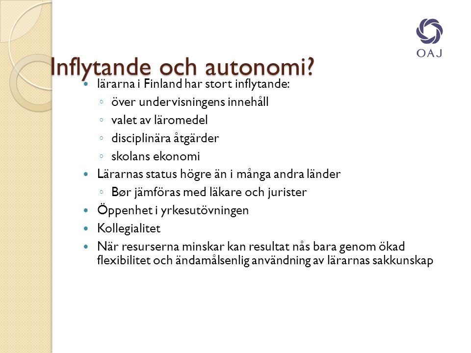 Inflytande och autonomi.