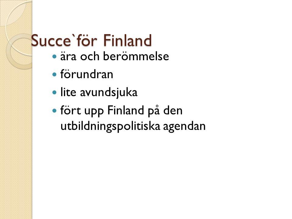 OECD- Improving School Leadership Enligt undersökningen leds skolorna i Finland innovativt och helhetsbetonat Starka sidor är: ◦ Ett styrsystem som grundar sig på den nationella läroplanen ◦ Ett förtroende för det professionella ◦ Decentraliserat beslutsfattande i kommunerna och skolorna ◦ Samarbete mellan skolorna och med skoladministrationen