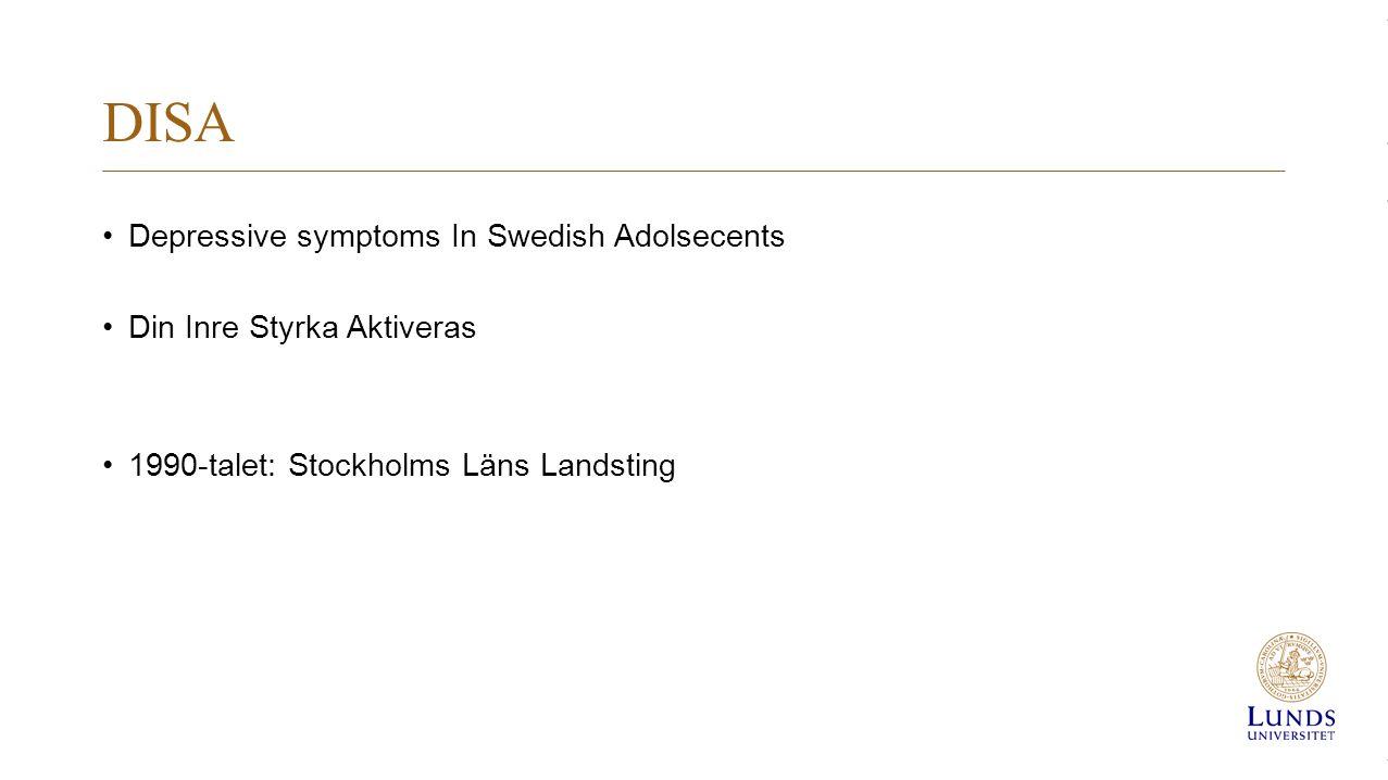 DISA Depressive symptoms In Swedish Adolsecents Din Inre Styrka Aktiveras 1990-talet: Stockholms Läns Landsting