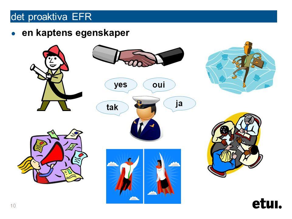 det proaktiva EFR ja tak oui yes 10 ● en kaptens egenskaper