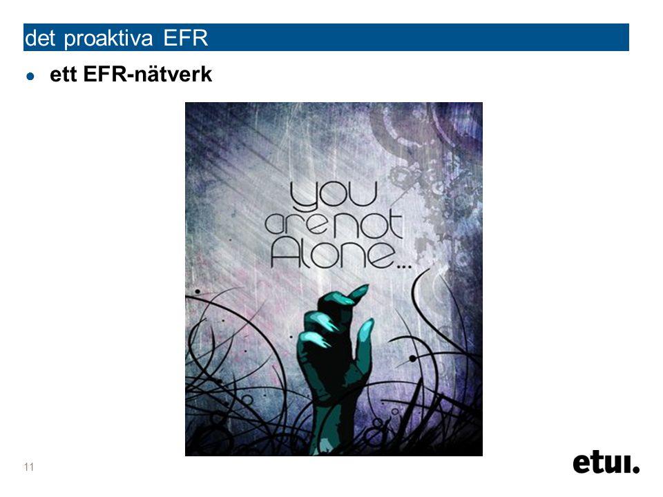 det proaktiva EFR ● ett EFR-nätverk 11