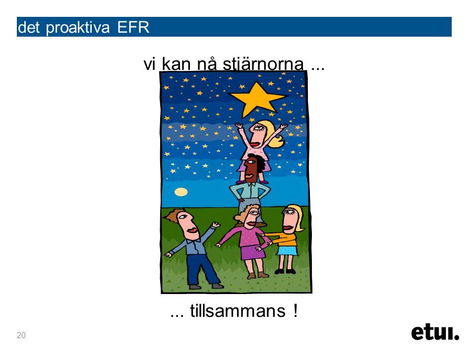 det proaktiva EFR vi kan nå stjärnorna...... tillsammans ! 20