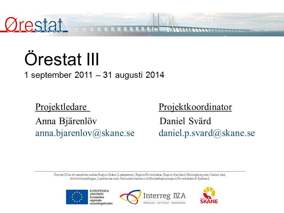 Örestat III är ett samarbete mellan Region Skåne (Leadpartner), Region Hovedstaden, Region Sjæ lland, Helsingborg stad, Malmö stad, Arbetsförmedlingen