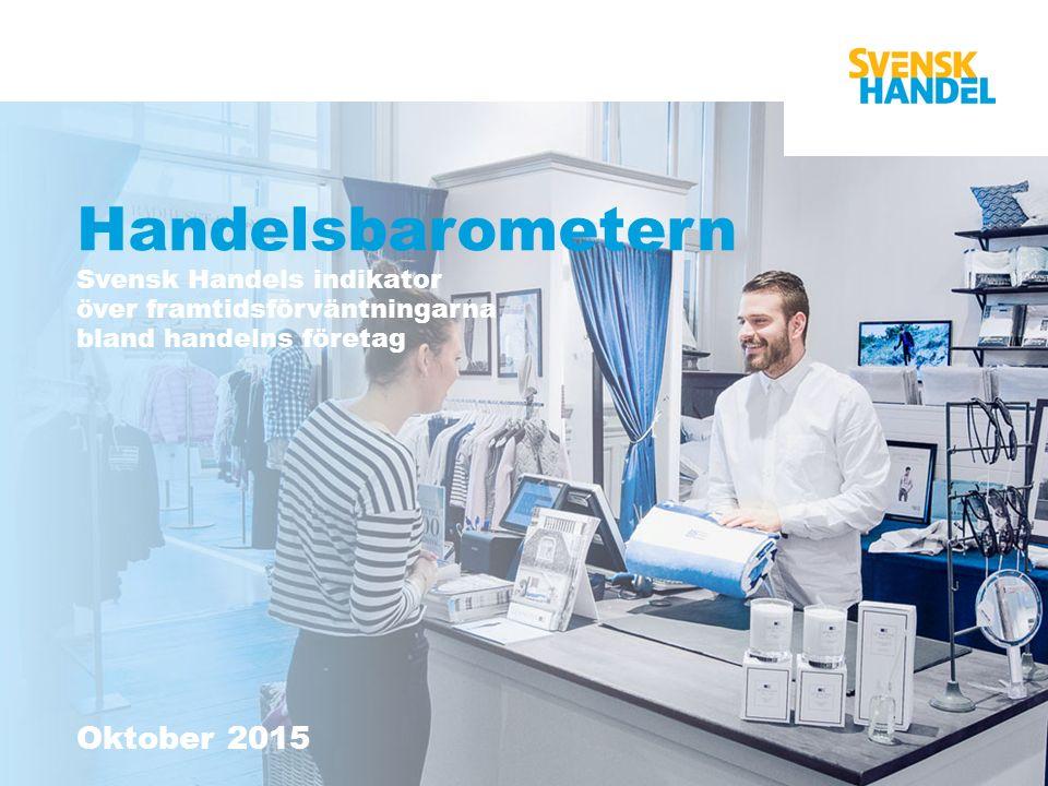 Oktober 2015 Handelsbarometern Svensk Handels indikator över framtidsförväntningarna bland handelns företag