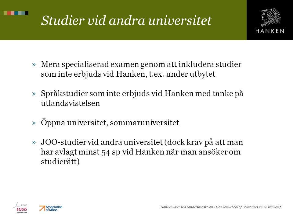 Studier vid andra universitet »Mera specialiserad examen genom att inkludera studier som inte erbjuds vid Hanken, t.ex.