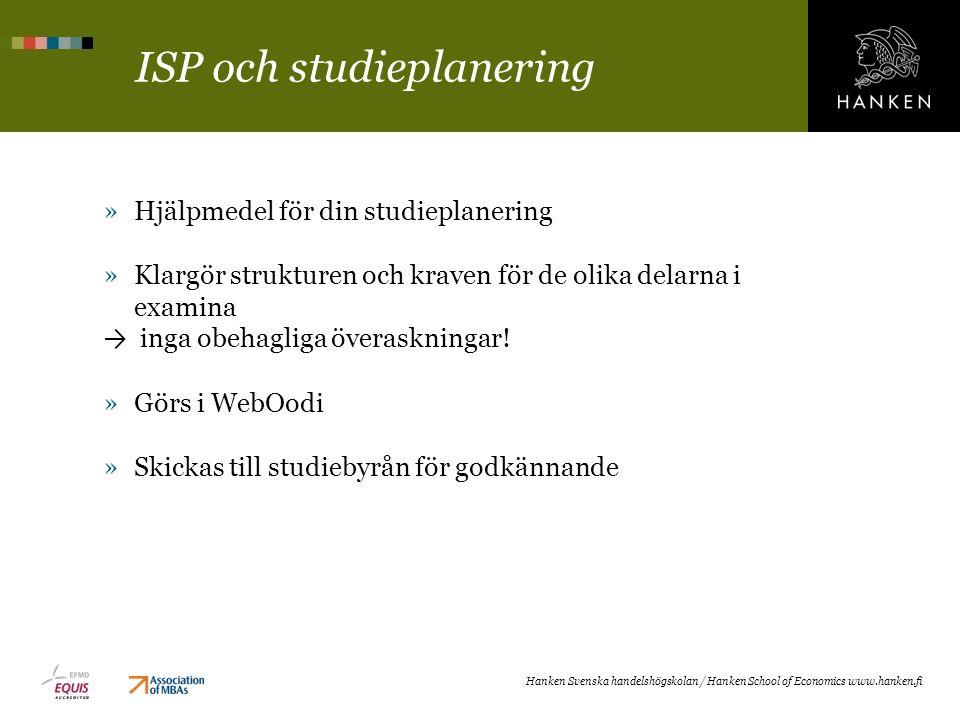 ISP och studieplanering »Hjälpmedel för din studieplanering »Klargör strukturen och kraven för de olika delarna i examina → inga obehagliga överaskningar.