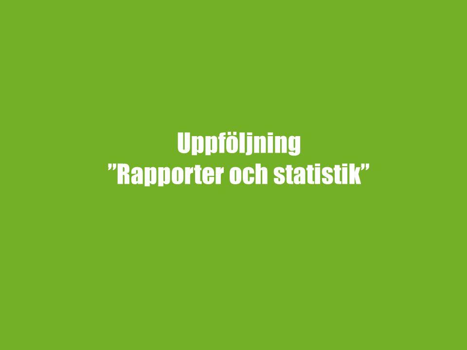 Uppföljning Rapporter och statistik