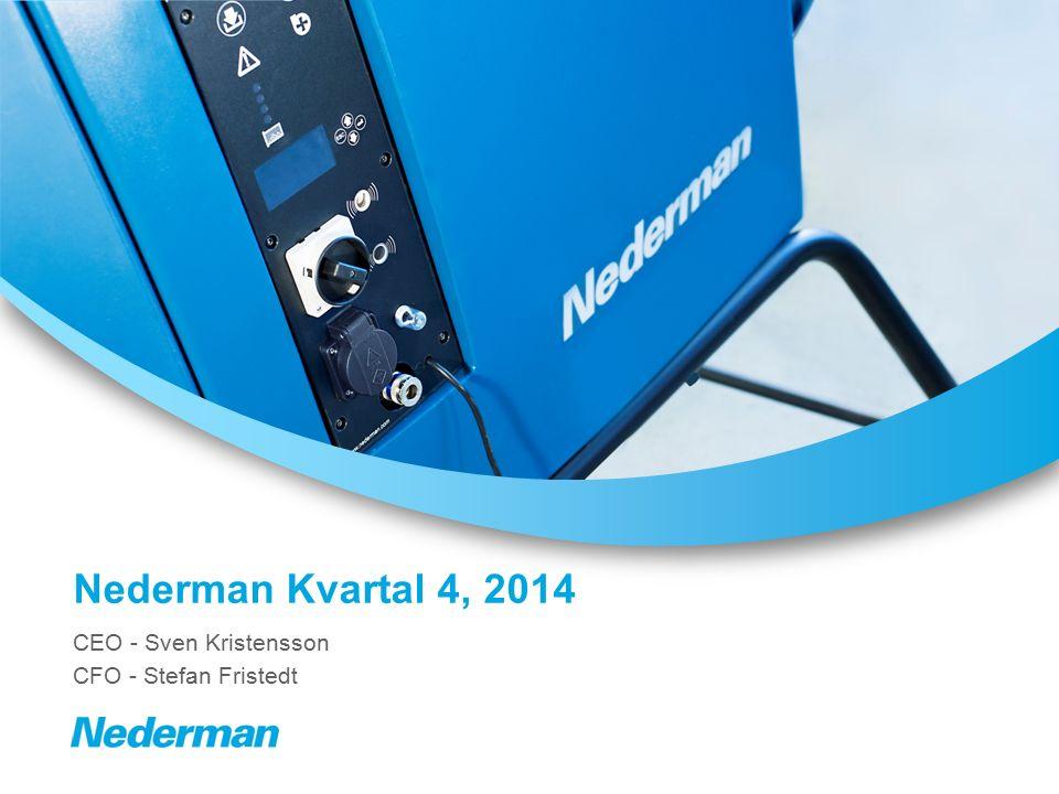 Nederman Kvartal 4, 2014 CEO - Sven Kristensson CFO - Stefan Fristedt