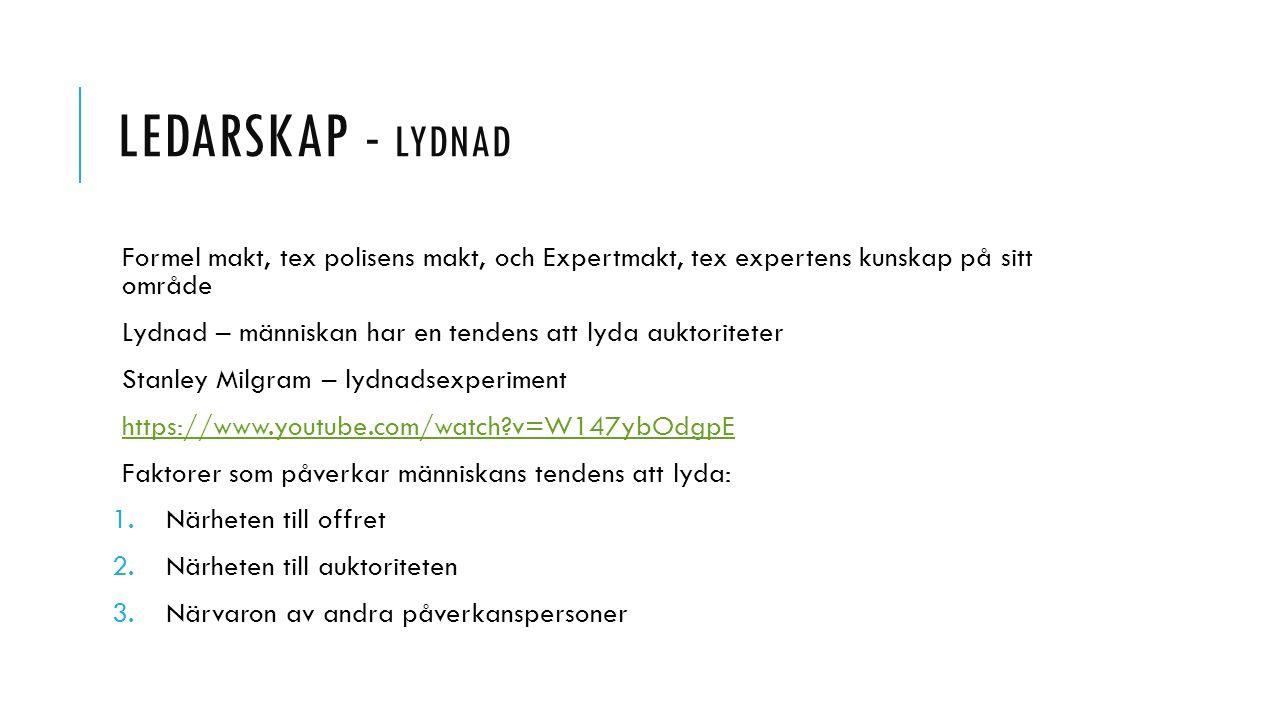 LEDARSKAP - LYDNAD Formel makt, tex polisens makt, och Expertmakt, tex expertens kunskap på sitt område Lydnad – människan har en tendens att lyda auk