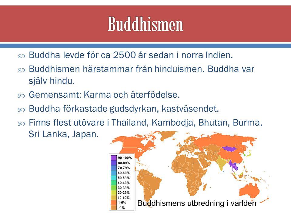 Buddha levde för ca 2500 år sedan i norra Indien.