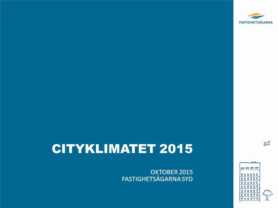 CITYKLIMATET 2015 OKTOBER 2015 FASTIGHETSÄGARNA SYD