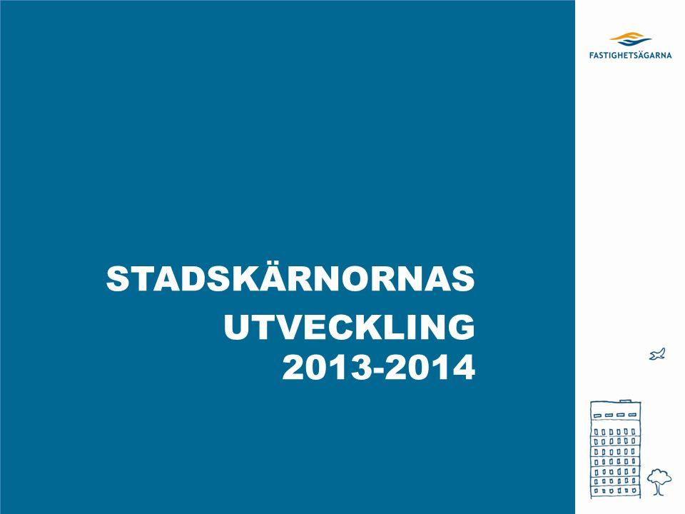 STADSKÄRNORNAS UTVECKLING 2013-2014