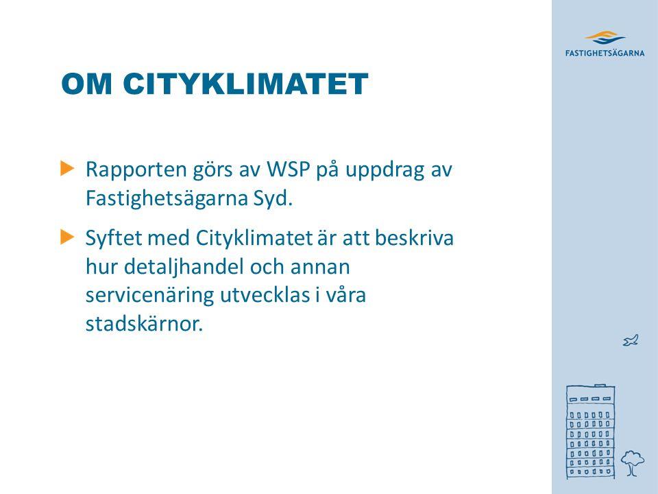 OM CITYKLIMATET Rapporten görs av WSP på uppdrag av Fastighetsägarna Syd.