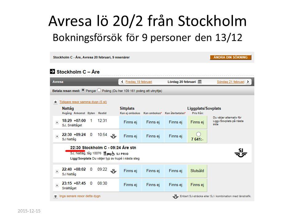 Avresa lö 20/2 från Stockholm Bokningsförsök för 9 personer den 13/12 2015-12-15