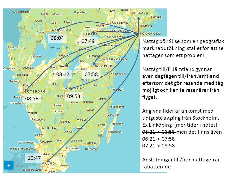 Service till de mindre orterna Nattåg södergående till Stockholm Norrtåg – 18:44 från Storlien – 19:28 från Åre – 20:40 från Östersund till Sundsvall 23:02 – Matar fram resenärer från mindre orter till stationer där SJ stannar – Biljett till nattåget giltig på Norrtåg??.