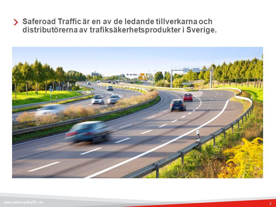 Saferoad Traffic är en av de ledande tillverkarna och distributörerna av trafiksäkerhetsprodukter i Sverige. www.saferoadtraffic.se 2