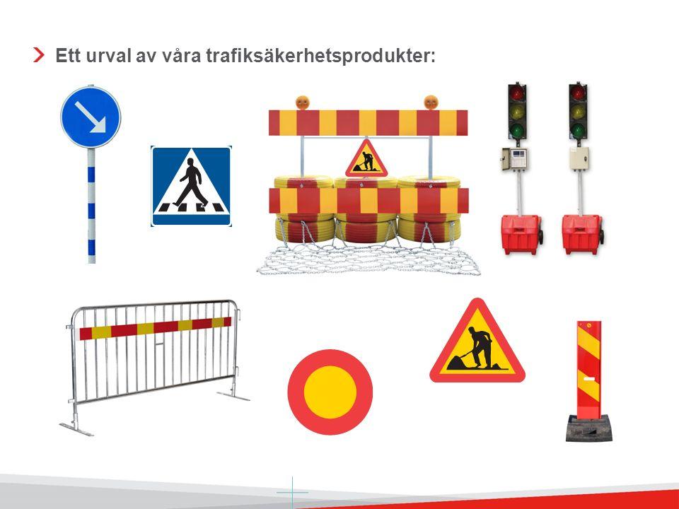 Ett urval av våra trafiksäkerhetsprodukter: