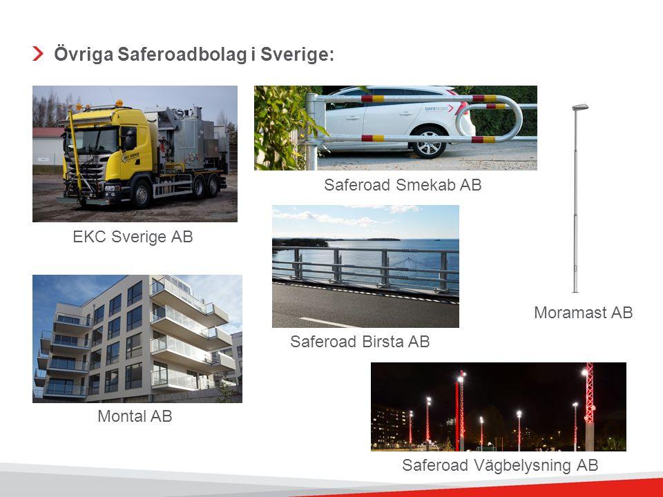Övriga Saferoadbolag i Sverige: EKC Sverige AB Montal AB Moramast AB Saferoad Smekab AB Saferoad Birsta AB Saferoad Vägbelysning AB