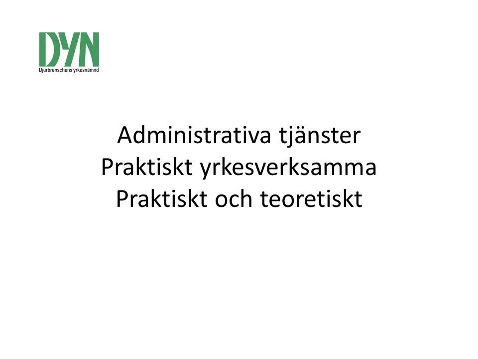 Administrativa tjänster Praktiskt yrkesverksamma Praktiskt och teoretiskt