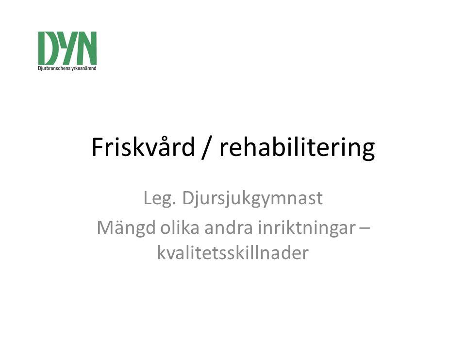 Friskvård / rehabilitering Leg.