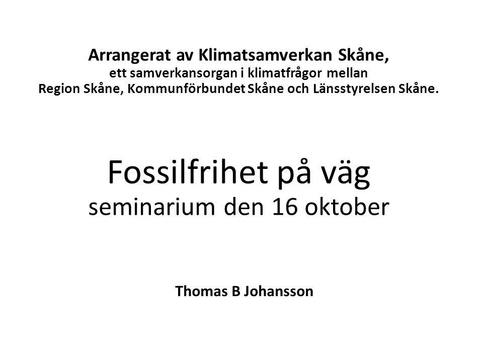 Arrangerat av Klimatsamverkan Skåne, ett samverkansorgan i klimatfrågor mellan Region Skåne, Kommunförbundet Skåne och Länsstyrelsen Skåne. Fossilfrih