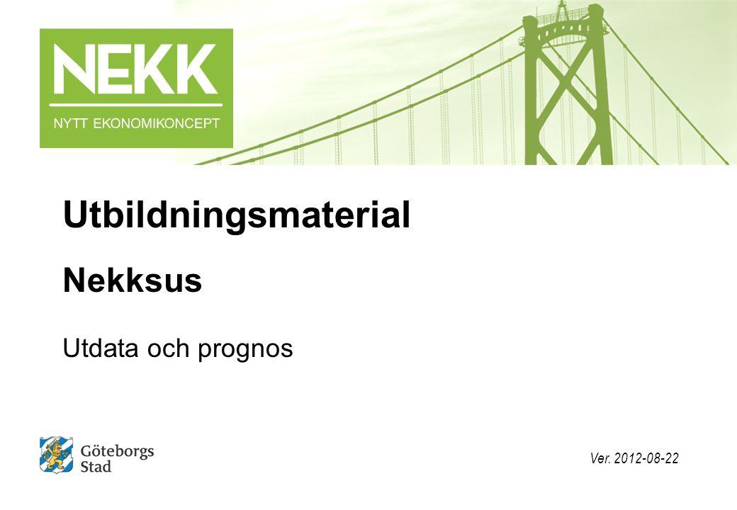 Utbildningsmaterial Nekksus Utdata och prognos Ver. 2012-08-22