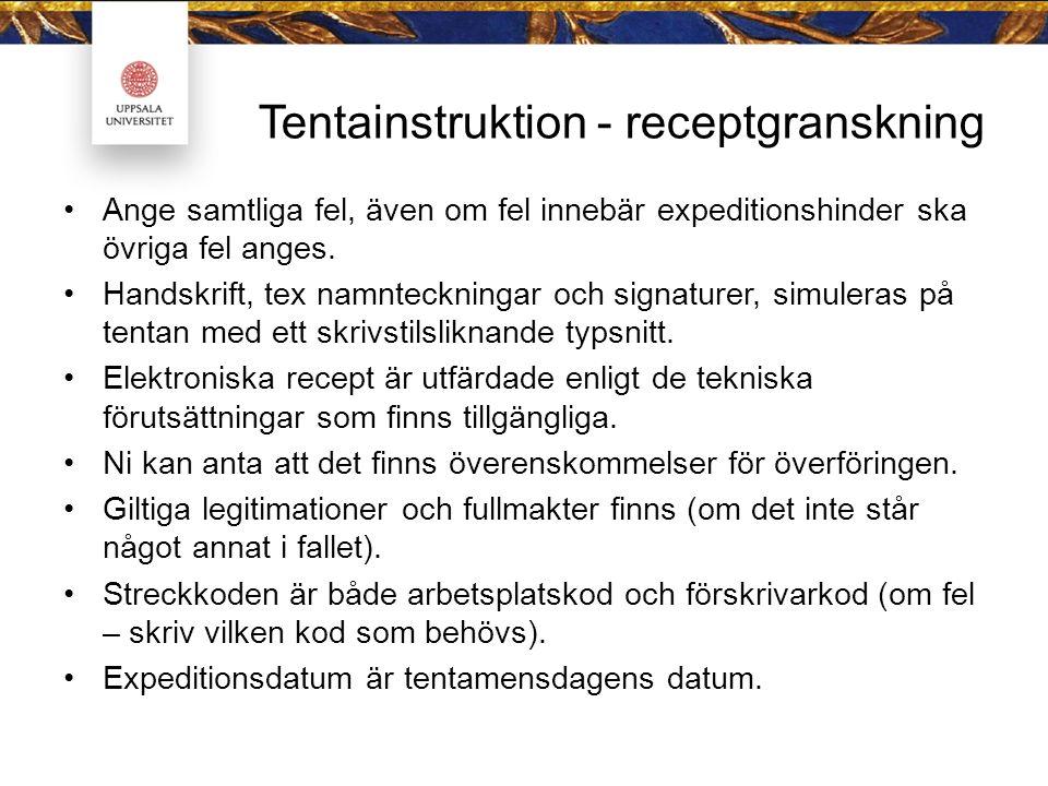 Tentainstruktion - receptgranskning Ange samtliga fel, även om fel innebär expeditionshinder ska övriga fel anges.