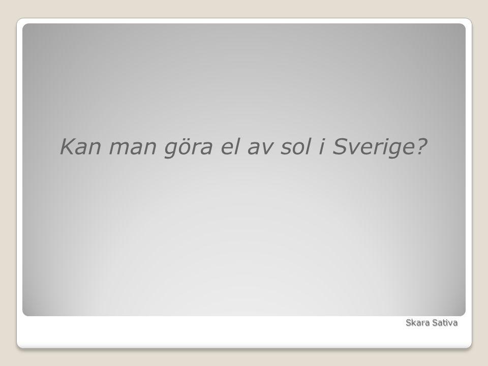 Kan man göra el av sol i Sverige? Skara Sativa