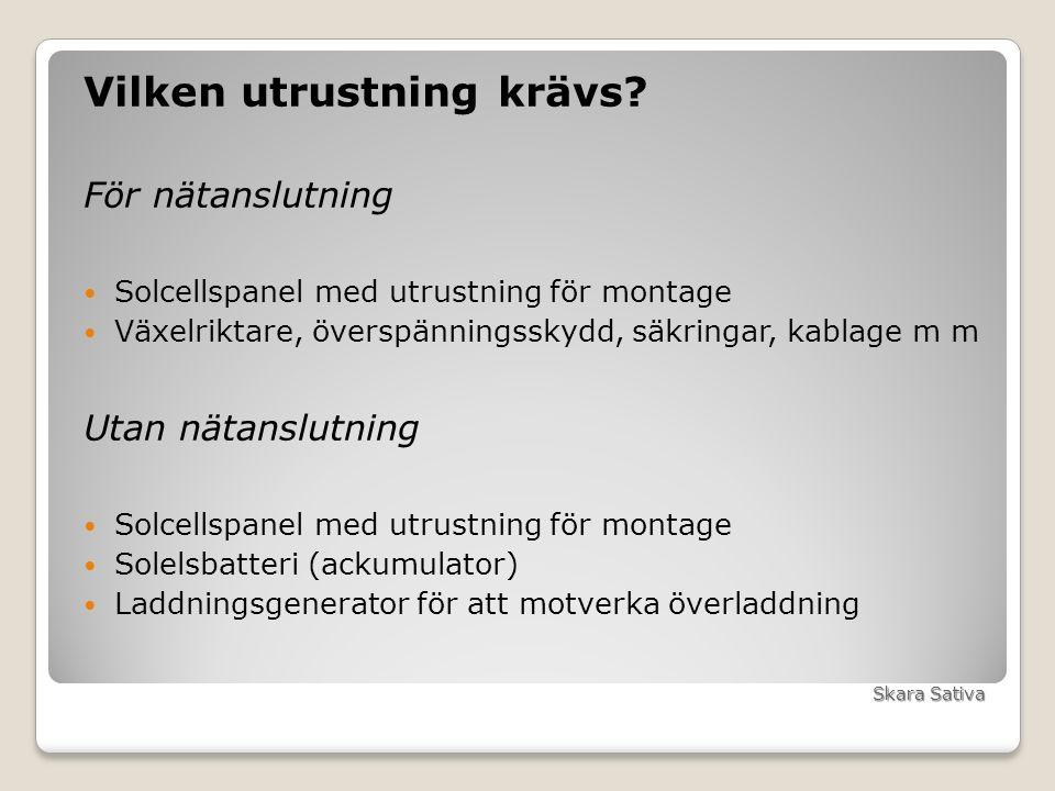 1 installerad kW c:a 850-900 kWh/år 1 installerad kW 8 m 2 1 installerad kW 50 000 kr (+moms) Skara Sativa
