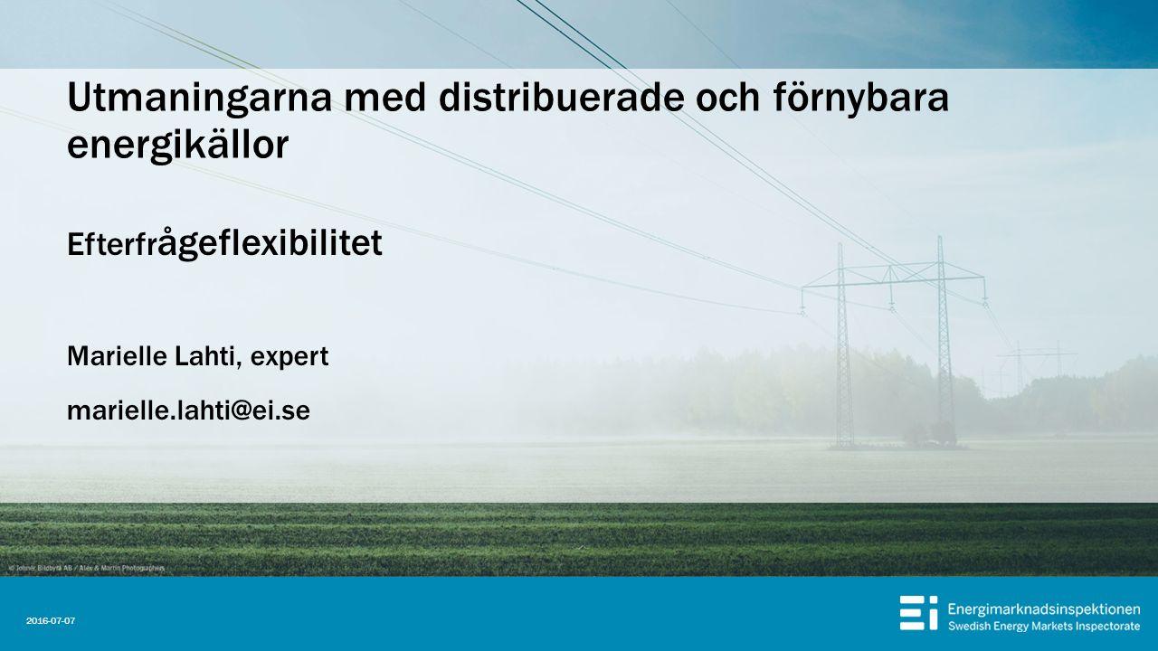 Efterfr ågeflexibilitet Marielle Lahti, expert marielle.lahti@ei.se Utmaningarna med distribuerade och förnybara energikällor 2016-07-07