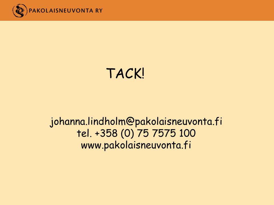 TACK! johanna.lindholm@pakolaisneuvonta.fi tel. +358 (0) 75 7575 100 www.pakolaisneuvonta.fi