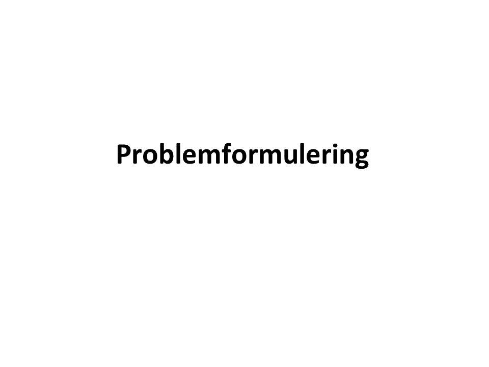 Problemformulering… Arbetet måste utgå från ett genuint kunskapsintresse Formulera ett problem/problemområde Arbetet styrs sedan av ett syfte Ur syftet härleds en eller ett par frågeställningar