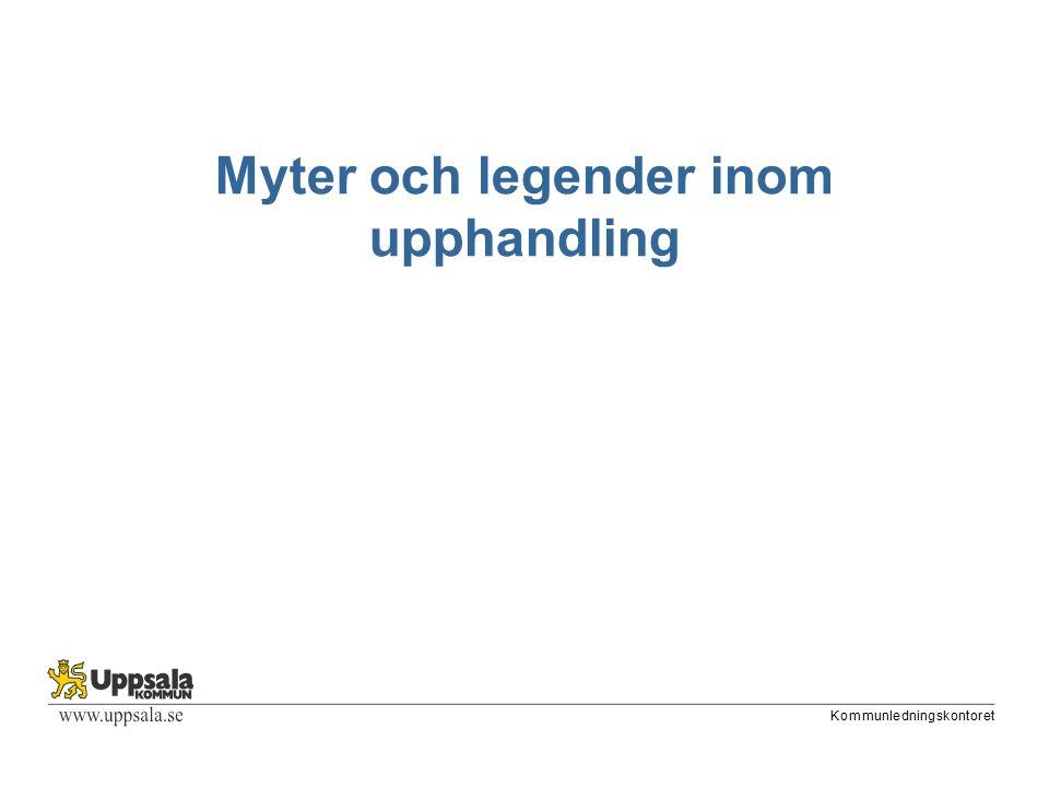 Kommunledningskontoret Det är inte tillräckligt lönsamt att göra affärer med Uppsala Uppsala kommun spenderar årligen ca 5 miljarder kronor på inköp.