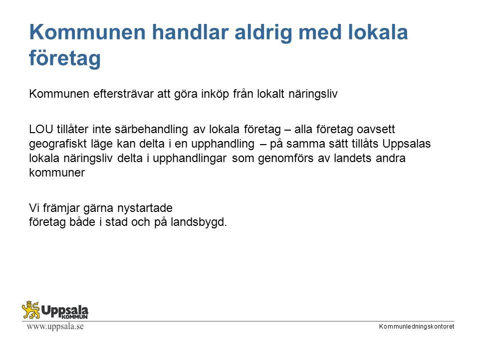 Kommunledningskontoret Avslutande kommentar En god kommunikation med näringslivet är a och o för den goda affären Uppsala kommun ser möjligheterna med Uppsalas näringsliv