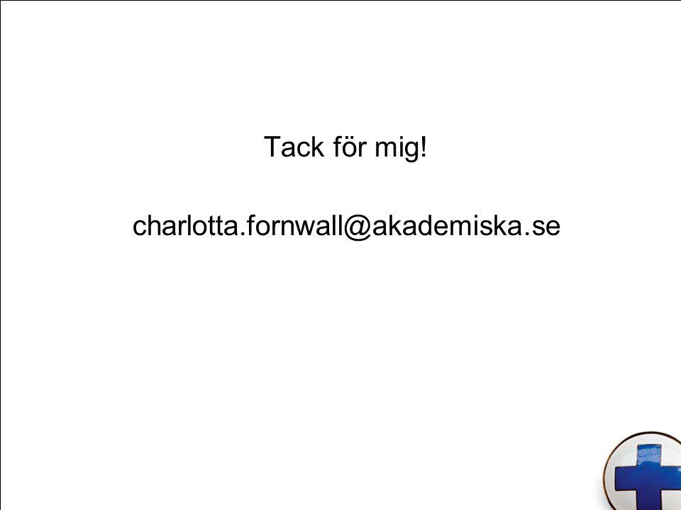 Tack för mig! charlotta.fornwall@akademiska.se