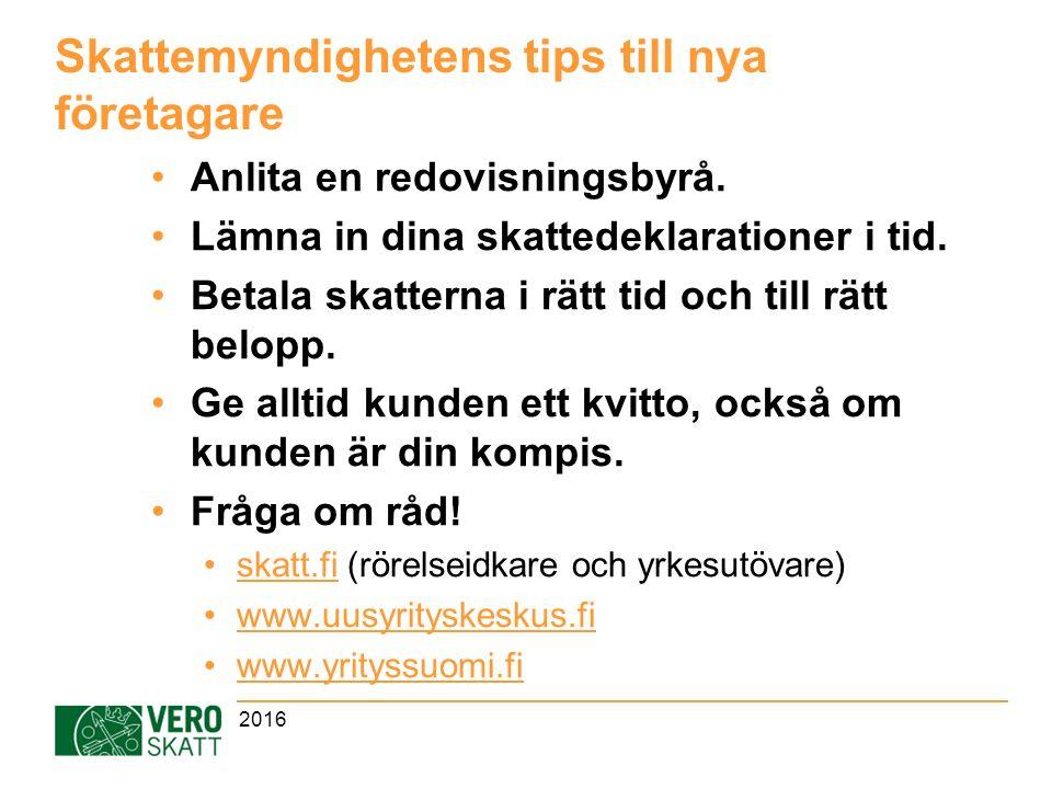 Skattemyndighetens tips till nya företagare Anlita en redovisningsbyrå.