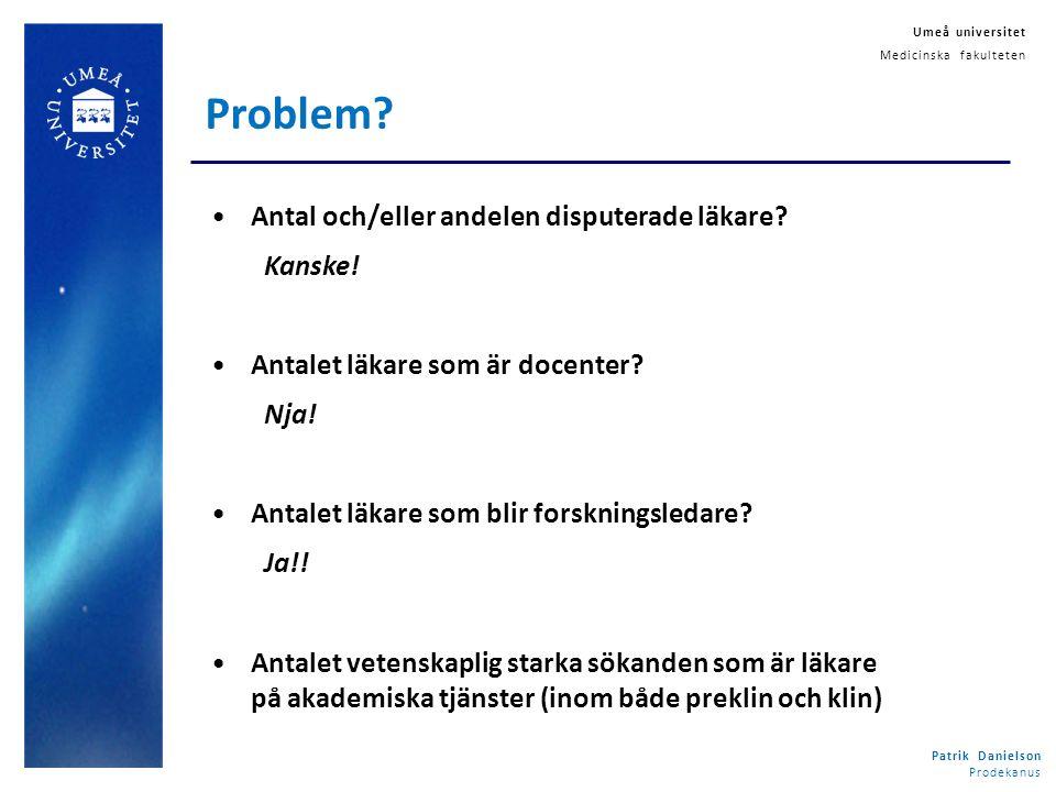 Patrik Danielson Prodekanus Umeå universitet Medicinska fakulteten Varför.