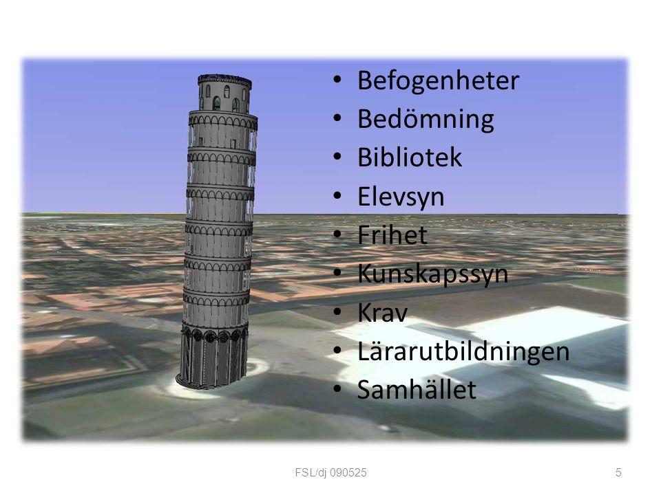 Befogenheter Bedömning Bibliotek Elevsyn Frihet Kunskapssyn Krav Lärarutbildningen Samhället 5FSL/dj 090525