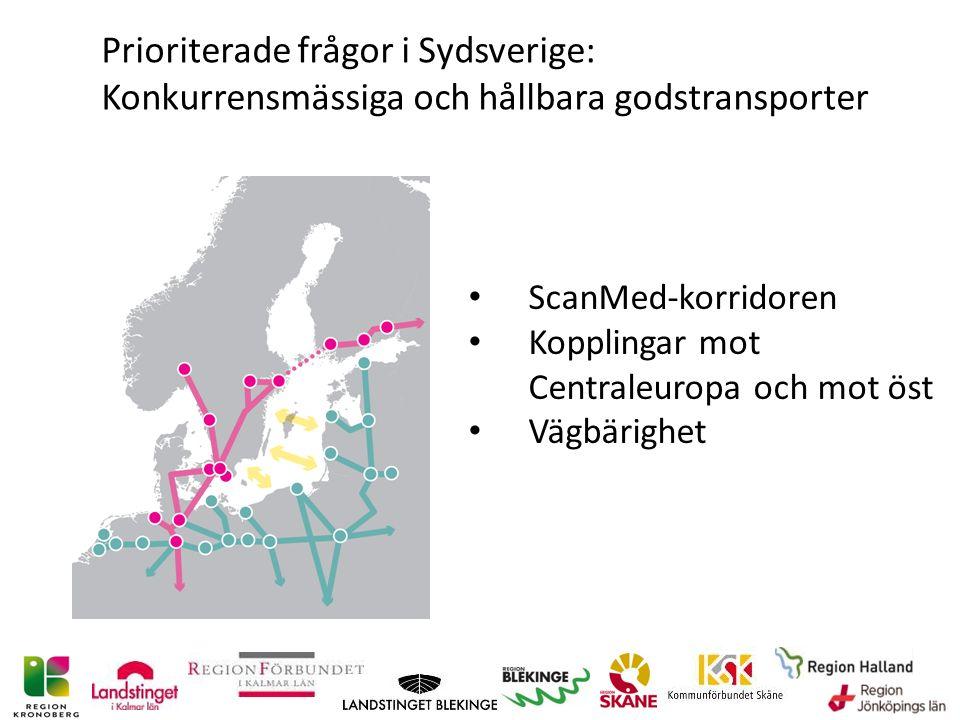 Prioriterade frågor i Sydsverige: Konkurrensmässiga och hållbara godstransporter ScanMed-korridoren Kopplingar mot Centraleuropa och mot öst Vägbärighet