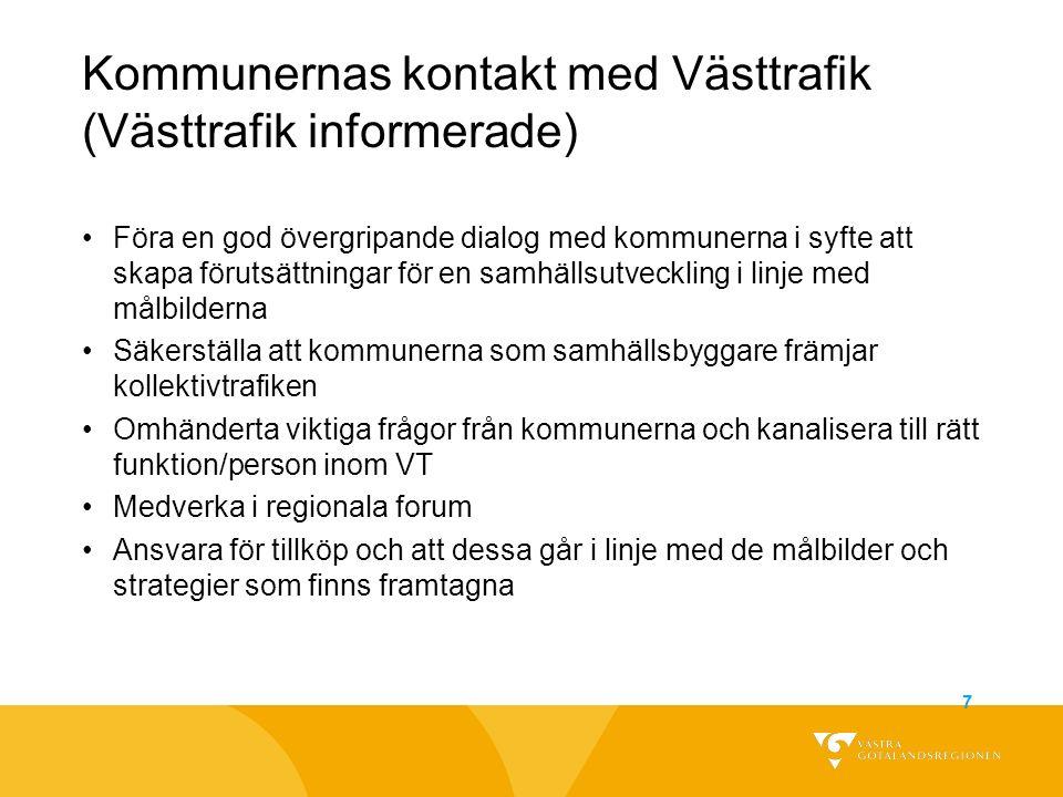Kommunernas kontakt med Västtrafik (Västtrafik informerade) Föra en god övergripande dialog med kommunerna i syfte att skapa förutsättningar för en sa